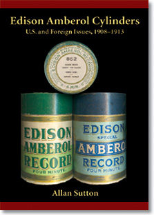 Edison Amberol Cylinders - Cylinder Records 1908-1913