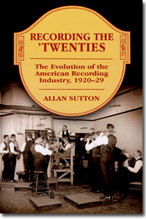 Recording the 'Twenties - Evolution of American Recording 1920-1929